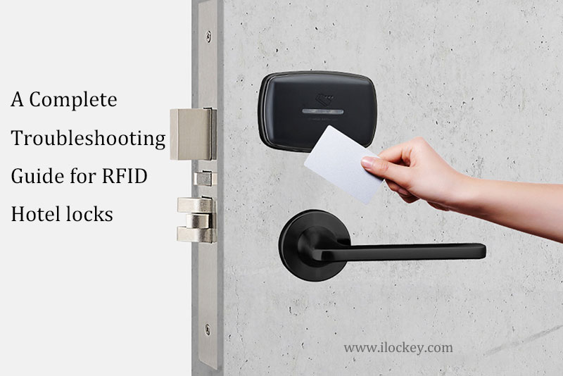A Complete Troubleshooting Guide for RFID Hotel locks